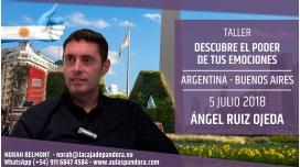 5 Julio 2018 ( Buenos Aires, Argentina ) - RESERVA - Taller DESCUBRE EL PODER DE TUS EMOCIONES con Ángel Ruiz Ojeda