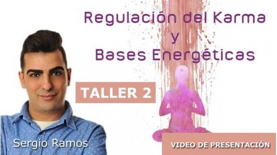 Regulación del karma y Bases Energéticas ( Taller 2 ) - Sergio Ramos