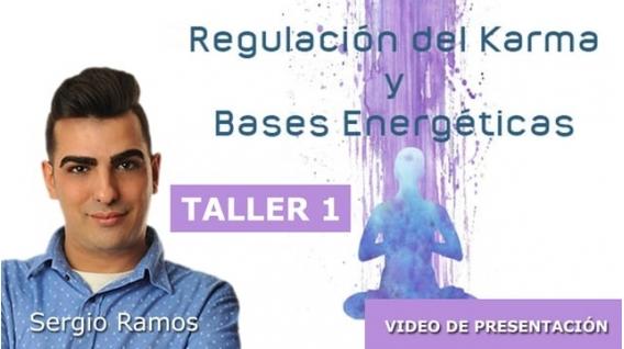 Regulación del karma y Bases Energéticas ( Taller 1 ) – Sergio Ramos