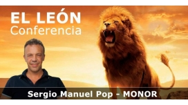 """EL LEÓN – Conferencia de Sergio Manuel Pop """"MONOR"""""""