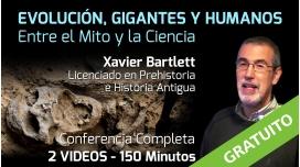 EVOLUCIÓN, GIGANTES Y HUMANOS – Conferencia de Xavier Bartlett
