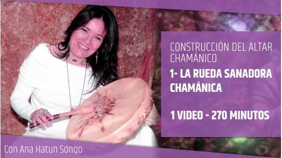 La Rueda Sanadora Chamánica - CURSO DE CONSTRUCCIÓN DEL ALTAR CHAMÁNICO - Ana Hatun Sonqo