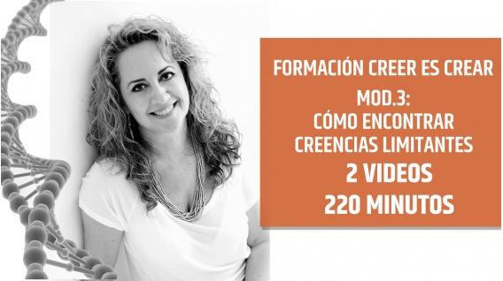 CREER ES CREAR - MÓDULO 3 - COMO ENCONTRAR CREENCIAS LIMITANTES