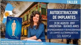 31 Agosto 2017 ( ARGENTINA ) - RESERVA -Taller de Autoextracción de Implantes - Sol Ahimsa