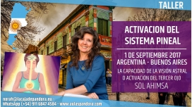 1 Septiembre 2017 ( ARGENTINA ) - RESERVA - Taller de Activación del Sistema Pineal - Sol Ahimsa