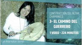El Camino del Guerrero - CURSO DE CONSTRUCCIÓN DEL ALTAR CHAMÁNICO - Ana Hatun Sonqo