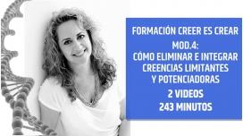CREER ES CREAR - MÓDULO 4 - CÓMO ELIMINAR E INTEGRAR CREENCIAS LIMITANTES
