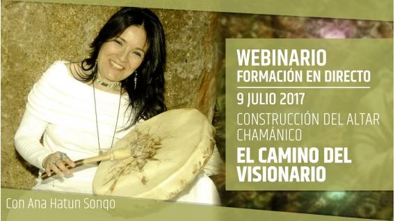 8 Julio 2017 - El Camino del Visionario - CURSO DE CONSTRUCCIÓN DEL ALTAR CHAMÁNICO - Ana Hatun Sonqo