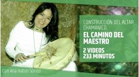 10 Junio 2017 - El Camino del Maestro - CURSO DE CONSTRUCCIÓN DEL ALTAR CHAMÁNICO - Ana Hatun Sonqo