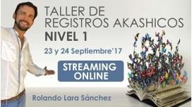 23 y 24 Septiembre 2017 - Taller de REGISTROS AKASHICOS Nivel 1 - Rolando Lara Sánchez