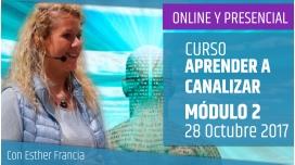 28 Octubre 2017 - Curso Aprender a Canalizar - MÓDULO 2 - Esther Francia