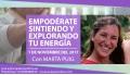1 Noviembre 2017 - Empodérate sintiendo y explorando tu energía con Marta Puig