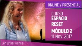 Curso Espacio Reset - MÓDULO 2 - Esther Francia