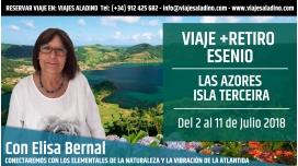 2 al 11 Julio 2018 - VIAJE RETIRO ESENIO en Las Azores, Isla Terceira con Elisa Bernal