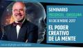 14 Diciembre 2017 ( Barcelona ) - RESERVA - Seminario Presencial: EL PODER CREATIVO DE LA MENTE - Dr. Ángel Luís Fernández